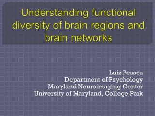 Understanding functional diversity of brain regions and brain networks