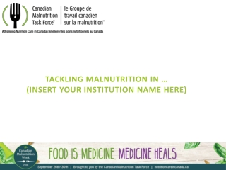 Tackling Malnutrition in … (insert your institution name here)