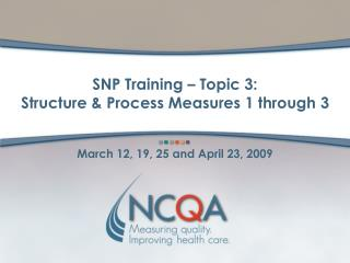 SNP Training – Topic 3:  Structure & Process Measures 1 through 3