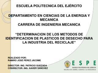 ESCUELA POLITECNICA DEL EJÉRCITO DEPARTAMENTO EN CIENCIAS DE LA ENERGIA Y MECANICA CARRERA DE INGENIERIA MECANICA