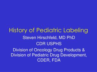 History of Pediatric Labeling