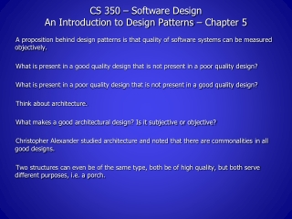 CS 350 – Software Design An Introduction to Design Patterns – Chapter 5