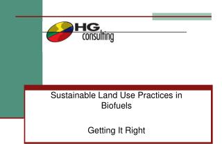 Sustainable Land Use Practices in Biofuels Getting It Right