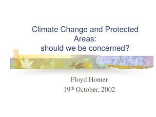 Climate Change and Protected Areas:  should we be concerned?