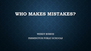 WHO MAKES MISTAKES?