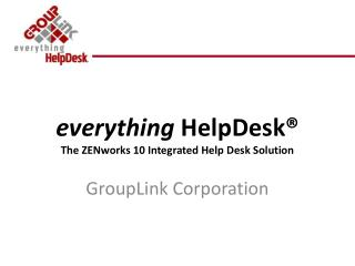 everything  HelpDesk® The ZENworks 10 Integrated Help Desk Solution