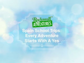 Spain School Trips: Every adventure starts with a Yes