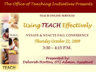 The Office of Teaching Initiatives Presents