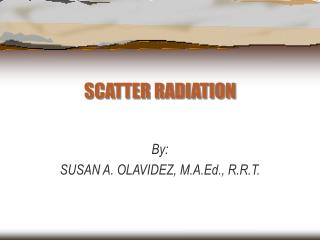 SCATTER RADIATION