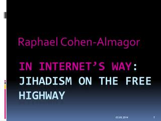 In Internet's Way : Jihadism on the Free Highway