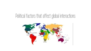 Political factors that affect global interactions