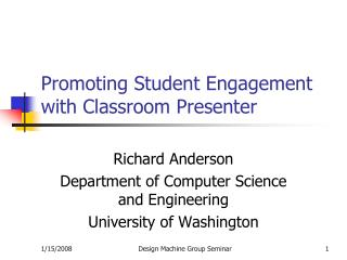 Promoting Student Engagement with Classroom Presenter