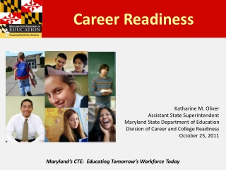 Maryland s CTE:  Educating Tomorrow s Workforce Today