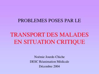 PROBLEMES POSES PAR LE   TRANSPORT DES MALADES EN SITUATION CRITIQUE