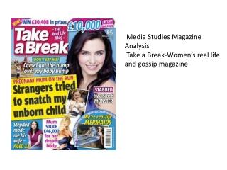 Media Studies Magazine Analysis Take a Break-Women's real life and gossip magazine