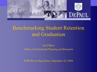 Benchmarking Student Retention  and Graduation