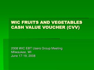 WIC FRUITS AND VEGETABLES CASH VALUE VOUCHER (CVV)