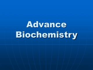 Advance Biochemistry