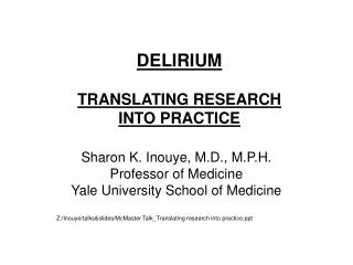 DELIRIUM TRANSLATING RESEARCH  INTO PRACTICE