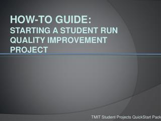 How-to Guide: Starting a Student Run Quality Improvement Project