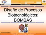 Dise o de Procesos Biotecnol gicos: BOMBAS