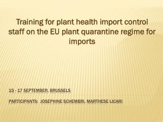 15 - 17 September, Brussels Participants: Josephine Schembri, Marthese Licari