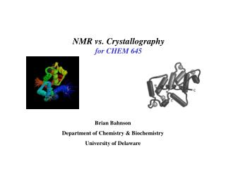 NMR vs. Crystallography for CHEM 645