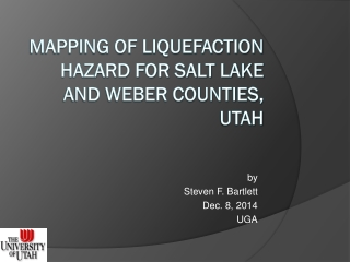 Mapping of Liquefaction hazard for Salt lake and Weber Counties, Utah