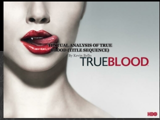 Textual analysis of true blood ( title sequence)