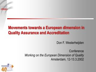 Movements towards a European dimension in Quality Assurance and Accreditation