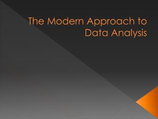 The Modern Approach to Data Analysis