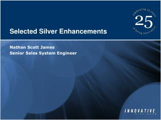 Selected Silver Enhancements