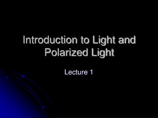 Introduction to Light and Polarized Light