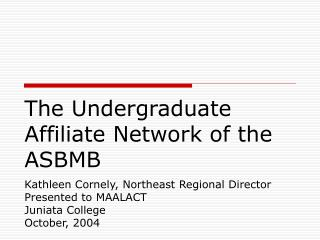 The Undergraduate Affiliate Network of the ASBMB