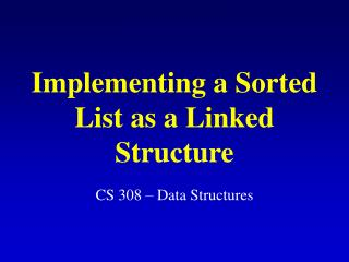 Implementing a Sorted List as a Linked Structure