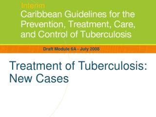Treatment of Tuberculosis: New Cases