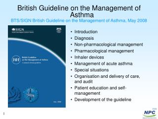 British Guideline on the Management of Asthma BTS/SIGN British Guideline on the Management of Asthma, May 2008