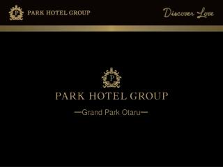 ━ Grand Park Otaru ━