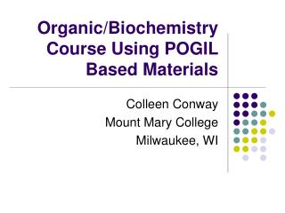 Organic/Biochemistry Course Using POGIL Based Materials