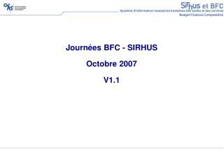 Journées BFC - SIRHUS Octobre 2007 V1.1