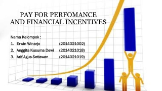 PAY FOR PERFOMANCE AND FINANCIAL INCENTIVES