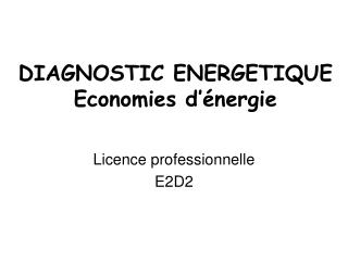 DIAGNOSTIC ENERGETIQUE Economies d'énergie
