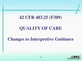 42 CFR 483.25 (F309) QUALITY OF CARE Changes to Interpretive Guidance