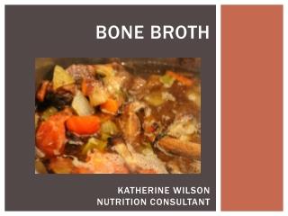 Bone Broth Katherine Wilson Nutrition Consultant