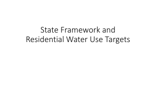 State Framework and Residential Water Use Targets