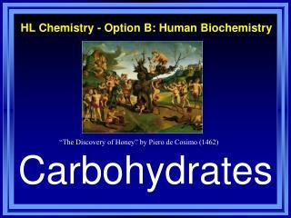 HL Chemistry - Option B: Human Biochemistry