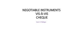 NEGOTIABLE INSTRUMENTS VIS-À-VIS CHEQUE