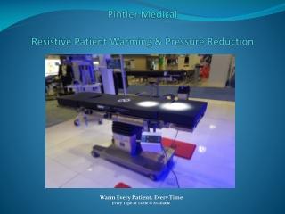 Pintler Medical Resistive Patient Warming & Pressure Reduction
