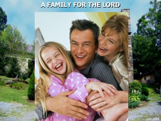 A FAMILY FOR THE LORD