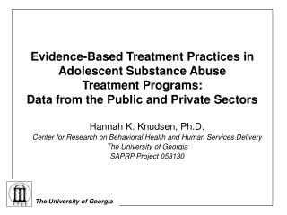 Evidence-Based Treatment Practices in Adolescent Substance Abuse  Treatment Programs: Data from the Public and Private S